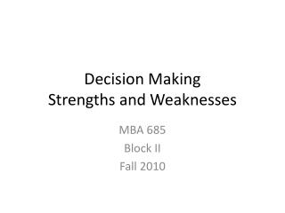 Decision Making Strengths and Weaknesses