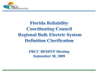 Florida Reliability Coordinating Council   Regional Bulk Electric System Definition Clarification