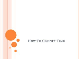 How To Certify Time