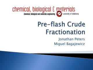 Pre-flash Crude Fractionation