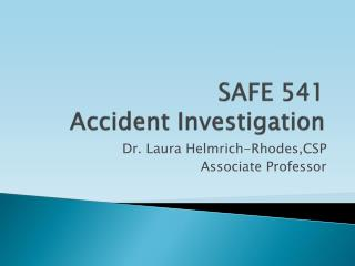 SAFE 541  Accident Investigation