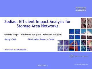 Zodiac: Efficient Impact Analysis for  Storage Area Networks