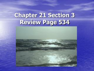 Chapter 21 Section 3 Review Page 534