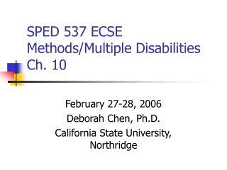 SPED 537 ECSE Methods/Multiple Disabilities Ch. 10