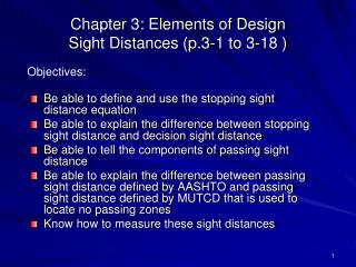 Chapter 3: Elements of Design Sight Distances (p.3-1 to 3-18 )