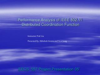 Performance Analysis of IEEE 802.11  Distributed Coordination Function