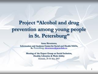 "Project ""Alcohol and drug prevention among young people  in  St. Petersburg"""