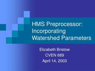 HMS Preprocessor: Incorporating Watershed Parameters