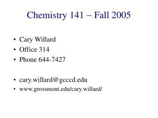 Chemistry 141    Fall 2005
