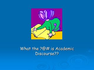 What the  is Academic Discourse