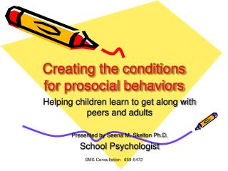Creating the conditions for prosocial behaviors