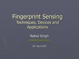 Fingerprint Sensing Techniques, Devices and Applications