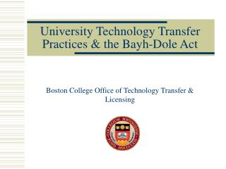 University Technology Transfer Practices & the Bayh-Dole Act