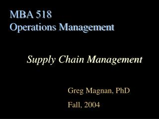 MBA 518 Operations Management