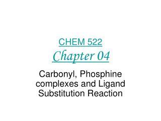 CHEM 522 Chapter 04