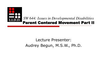 SW 644: Issues in Developmental Disabilities Parent Centered Movement Part II