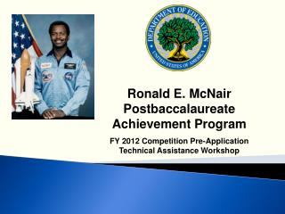 Ronald  E. McNair Postbaccalaureate  Achievement Program