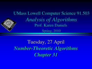 UMass Lowell Computer Science 91.503 Analysis of Algorithms Prof. Karen Daniels Spring, 2010