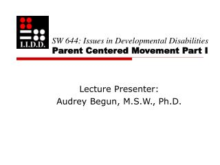 SW 644: Issues in Developmental Disabilities Parent Centered Movement Part I