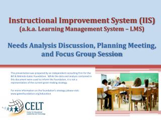 Prepared for  Bill & Melinda Gates Foundation Instructional Improvement System (IIS) Project