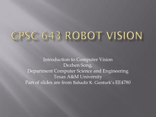 CPSC 643 Robot Vision