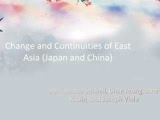 Change and Continuities of East Asia (Japan and China)