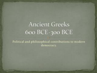 Ancient Greeks 600 BCE-300 BCE