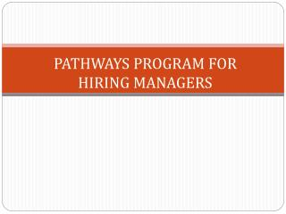 PATHWAYS PROGRAM FOR HIRING MANAGERS