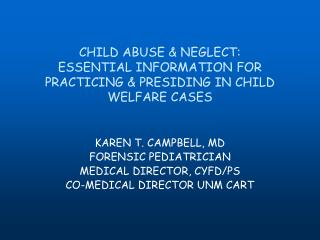 CHILD ABUSE & NEGLECT: ESSENTIAL INFORMATION FOR PRACTICING & PRESIDING IN CHILD WELFARE CASES