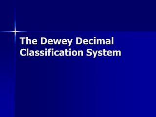 The Dewey Decimal Classification System