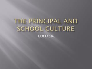 THE PRINCIPAL AND SCHOOL CULTURE