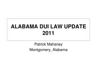 ALABAMA DUI LAW UPDATE  2011