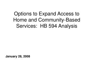 Options to Expand Access to Home and Community-Based Services:  HB 594 Analysis