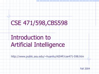 CSE 471/598,CBS598  Introduction to  Artificial Intelligence