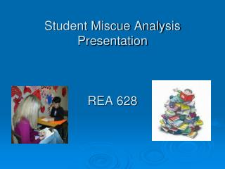 Student Miscue Analysis Presentation REA 628
