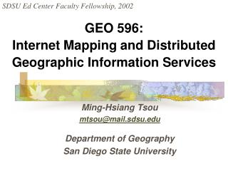 GEO 596: Internet Mapping and Distributed Geographic Information Services