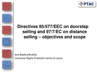 Directives 85/577/EEC on doorstep selling and 97/7/EC on distance selling – objectives and scope