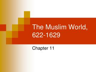 The Muslim World, 622-1629