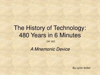 The History of Technology: 480 Years in 6 Minutes