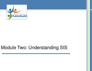 Module Two: Understanding SIS