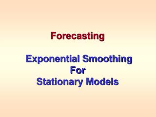 Forecasting  Exponential Smoothing For Stationary Models