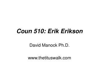 Coun 510: Erik Erikson