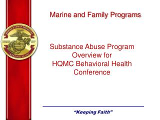 Substance Abuse Program Overview for  HQMC Behavioral Health Conference