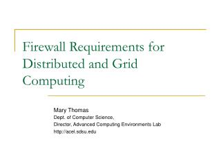 Firewall Requirements for  Distributed and Grid Computing