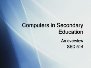 Computers in Secondary Education