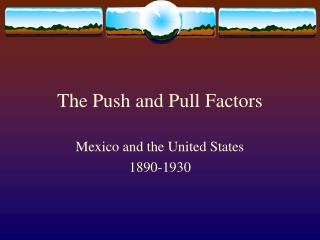 The Push and Pull Factors