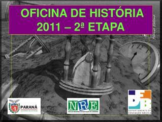OFICINA DE HIST RIA 2011   2  ETAPA