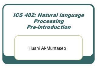 ICS 482: Natural language Processing Pre-introduction