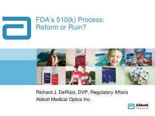FDA�s 510(k) Process:  Reform or Ruin?
