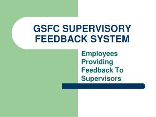 GSFC SUPERVISORY FEEDBACK SYSTEM